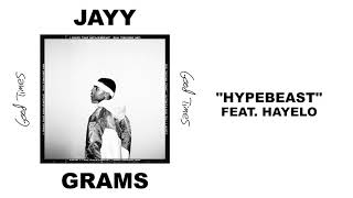 "Jayy Grams Ft. Hayelo - ""Hypebeast"" (Official Audio)"
