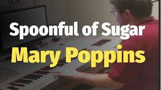 Mary Poppins - Spoonful of Sugar - Piano Cover