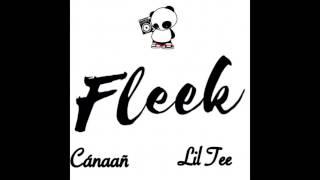 Cánaañ X  Lil Tee - Fleek