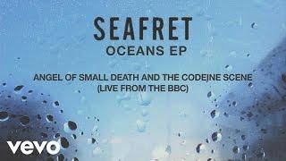 Seafret - Angel of Small Death & The Codeine Scene (BBC Live Version) Hozier cover [Audio]