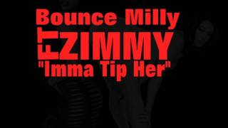 New 2012 Twerk Song Bounce Milly Ft Zimmy Moon-Imma Tip Her Official Song