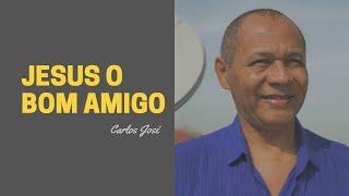 JESUS, O BOM AMIGO/HARPA CRISTÃ-198-CARLOS JOSÉ
