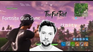 Fortnite Gun Sync The Fat Rat - Unity