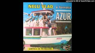 Nelu Vlad și Formația Azur - 08. Cîntă Nomazii