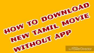 How to download tamil new movies without any application😎புதிய படங்களை தமிழில் எளிமையாக பெறுங்கள் width=