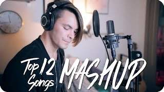 Ed Sheeran - Shape of You (Top 12 Songs MASHUP Loop Cover)