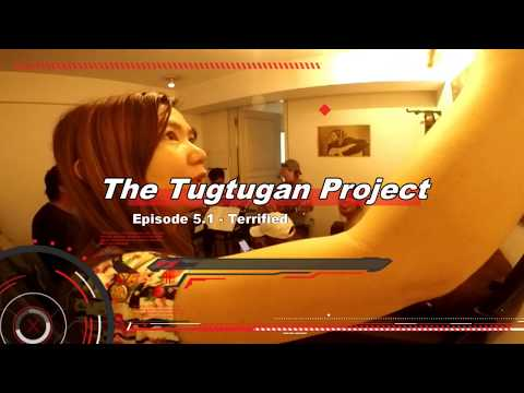 The Tugtugan Project Episode 5.1 – Terrified