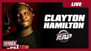 Clayton Hamilton en live #PlanèteRap