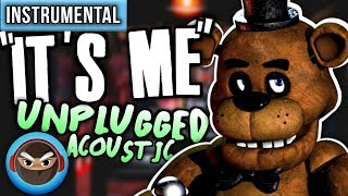 "INSTRUMENTAL► FNAF SONG ""It's Me Acoustic Version"" by TryHardNinja"