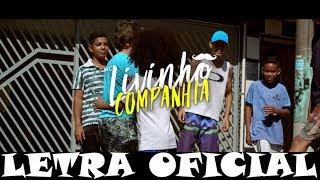 MC Livinho - Companhia (LETRA)