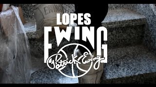 LOPES - EWING (VIDEOCLIP)