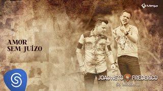 João Neto & Frederico -  Amor sem Juízo (Clipe Oficial)