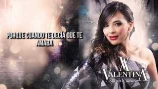Valentina - Y Ahora Te Aguantas (Music - Lyrics)