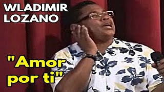 Wladimir Lozano - Amor por ti