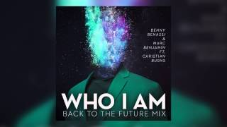 Benny Benassi & Marc Benjamin feat. Christian Burns - Who I Am (Back To The Future Mix) [Cover Art]