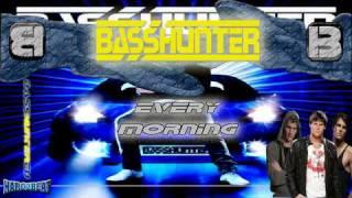 BassHunter - Every Morning (BASS GENERATION)
