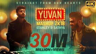 YUVAN Mashup 2K18 | Stanley & Sathya | Yuvan Selva | Straight From Our Hearts
