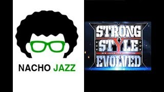 Nacho Jazz Reseña NJPW Strong Style Evolved
