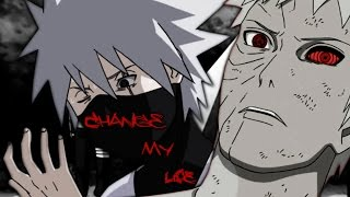 Kakashi Hatake - Change my Life [Full AMV]