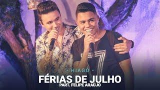 Férias de Julho - Hiago part. Felipe Araújo (Video Oficial DVD)