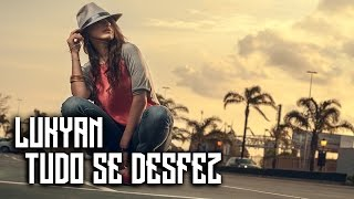 Lukyan - Tudo se Desfez (Prod. Lupper)-(NOVA 2017 + WEBCLIPE)