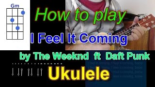 How to play I Feel It Coming by The Weeknd  ft  Daft Punk Ukulele