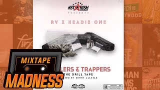 RV ft Kash - Shush (Prod. Swerving & Swizzy) [Drillers & Trappers] | @MixtapeMadness