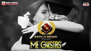 """Estilo Regio - Me Gustas (Estudio 2016) """"Homenaje a Joan Sebastian"""""""