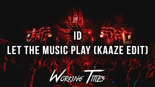 ID - Let The Music Play (KAAZE Edit)