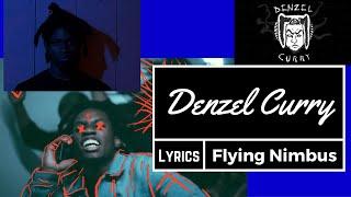 Denzel Curry- Flying Nimbus (Feat. Lofty305) (lyrics)