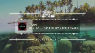 Train - Hey, Soul Sister (Psyrex Remix) [No Copyright Music]