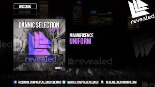 Magnificence - Uniform (Preview) [Dannic Selection Part 3 - 2/4]