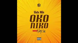 Shatta Wale - Oko Niko ft. Natty Lee (Audio Slide)