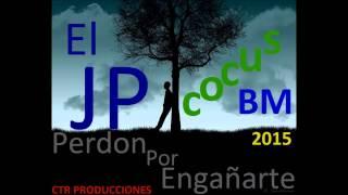 El JP - Perdon Por Engañarte Ft Cocus BM | ADICTO AL RAP