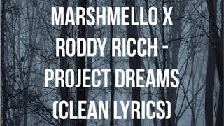 Marshmello x Roddy Ricch - Project Dreams (Clean Lyrics) (HML)