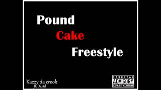 Kazzy da crook ft. David - Pound Cake (Freestyle)