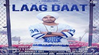 Laag Daat  | (FULL HD) | Harsh Bains | New Punjabi Songs 2018 | Latest Punjabi Songs 2018
