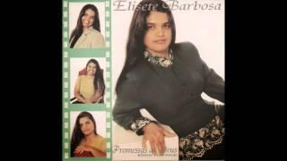 Deus Da Minha Vida - Elisete Barbosa