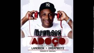 DJ Nilson feat. Landrick & Dream Boyz - Adoço (2015)