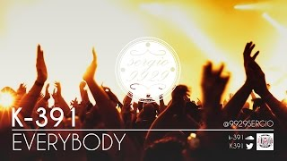 Canción | k-391 - Everybody (Radio Version) | No copyright
