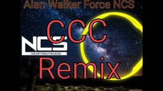 Alan Walker Force CCC Remix