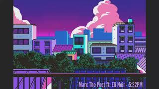 Marc The Poet ft. Eli Noir - 5:32PM