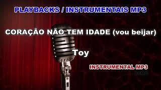 ♬ Playback / Instrumental Mp3 - CORAÇÃO NÃO TEM IDADE (vou beijar) - Toy