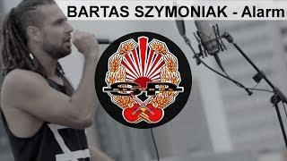 BARTAS SZYMONIAK - Alarm [OFFICIAL VIDEO]