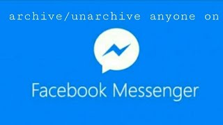 How to archive/unarchive anyone on facebook messenger 2019 || ARCHIVE ANYONE ON FACEBOOK ||