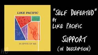 Like Pacific - Self Defeated Lyrics