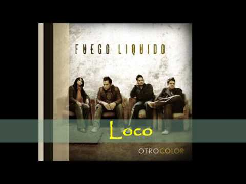 Loco de Fuego Liquido Letra y Video