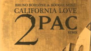 2pac - California Love (Bruno Borlone & Boogie Mike Remix)