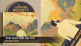 The Leisure Society - One Man and His Fug