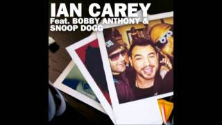 Ian Carey ft Snoop Dogg & Bobby Anthony - Last Night